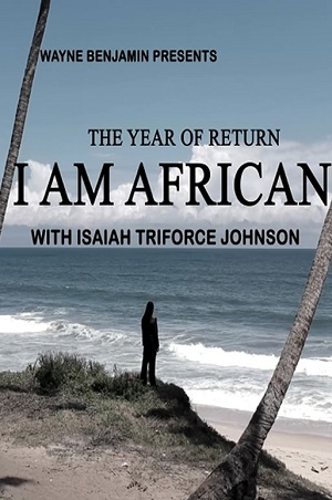 Wayne Benjamin presents: The Year of Return - I am African - Jamaican Movie